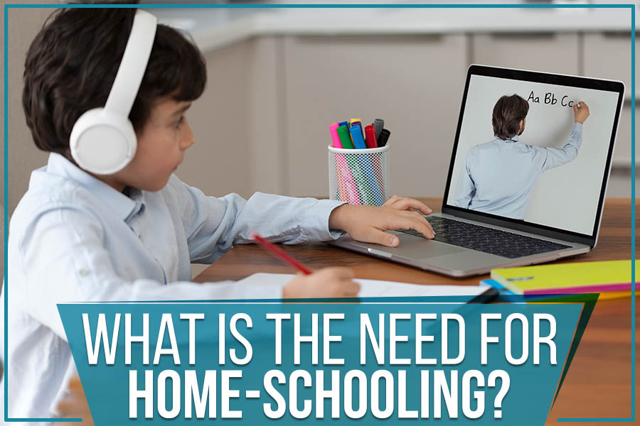 What Is The need For Home-Schooling?