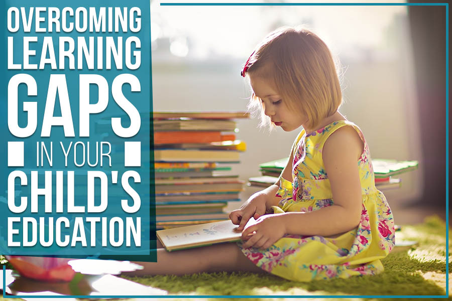 Overcoming Learning Gaps In Your Child's Education